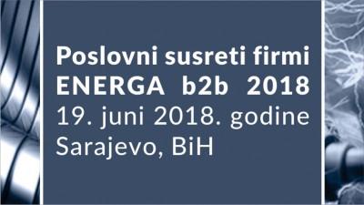 Međunarodni poslovni susreti firmi ENERGA b2b 2018, 19.juni 2018.god.Skenderija