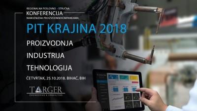 PIT Krajina 2018 - BIHAĆ Regionalna poslovno-stručna konferencija namijenjena proizvodnim kompanijam