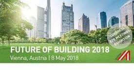 """Poziv na  B2B i konferenciju:  """"Future  of Building 2018"""", 08. i 09.maja 2018.godine, Beč"""